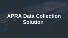 APRA Implementing New Data Collection Solution