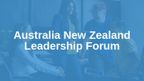 Australia New Zealand Leadership Forum 2019